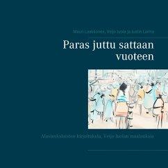 9789515680204 - Laakkonen, Mauri; Larma, Justin; Juola, Veijo: Paras juttu sattaan vuoteen - Kirja