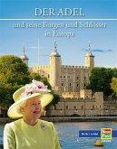 Der Adel und seine Burgen und Schlösser in Europa