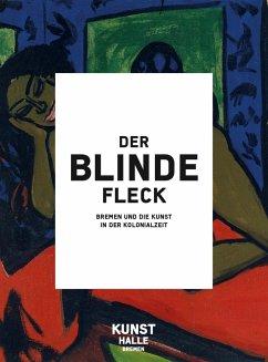 Der blinde Fleck - Brus, Anna; Greve, Anna; Mutumba, Yvette