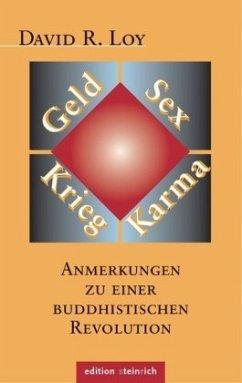 Geld, Sex, Krieg, Karma - Loy, David R.