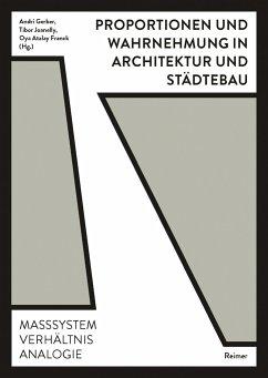 Proportionen und Wahrnehmung in Architektur und Städtebau - Dillenburger, Benjamin;Hoelzel, Fabienne;Koch, Philippe
