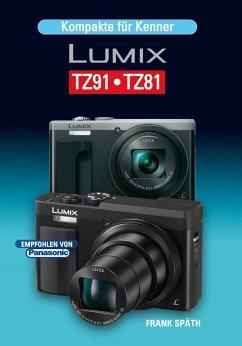 Kompakte für Kenner LUMIX TZ91.TZ81 - Späth, Frank