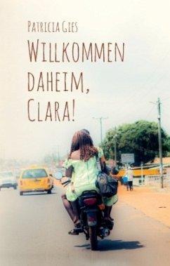 Willkommen daheim, Clara!
