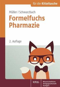 Formelfuchs Pharmazie - Müller, Bernhard; Schwarzbach, Ralf