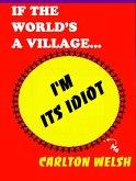 If the World's a Village, I'm Its Idiot (eBook, ePUB)