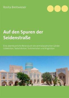 Auf den Spuren der Seidenstraße (eBook, ePUB)