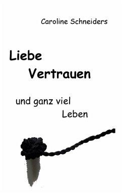 Liebe, Vertrauen und ganz viel Leben (eBook, ePUB)