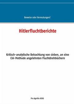 Hitlerfluchtberichte (eBook, ePUB)