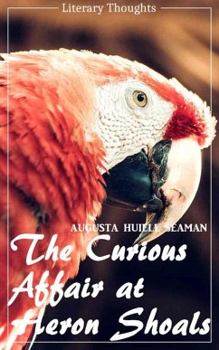 The Curious Affair at Heron Shoals (Augusta Huiell Seaman) (Literary Thoughts Edition) (eBook, ePUB) - Seaman, Augusta Huiell