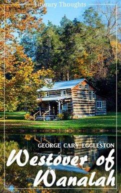 Westover of Wanalah (George Cary Eggleston) (Literary Thoughts Edition) (eBook, ePUB) - Eggleston, George Cary