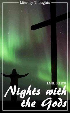 Nights with the Gods (Emil Reich) (Literary Thoughts Edition) (eBook, ePUB) - Reich, Emil