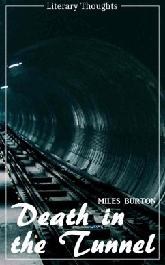 Death in the Tunnel (Miles Burton) (Literary Thoughts Edition) (eBook, ePUB) - Burton, Miles