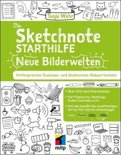 Die Sketchnote Starthilfe - Neue Bilderwelten - Wehr, Tanja