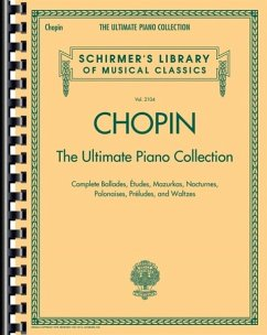 Chopin: The Ultimate Piano Collection: Schirmer...