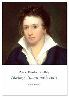 Shelleys Traum nach vorn - Shelley, Percy Bysshe