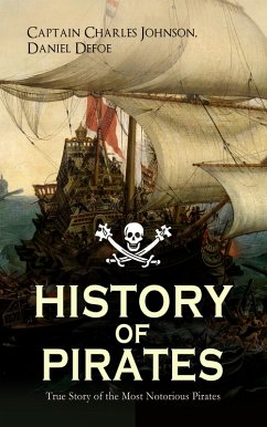 9788026877462 - Johnson, Captain Charles; Defoe, Daniel: HISTORY OF PIRATES ? True Story of the Most Notorious Pirates (eBook, ePUB) - Kniha
