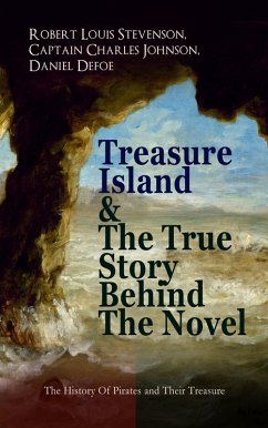 9788026877486 - Stevenson, Robert Louis; Johnson, Captain Charles; Defoe, Daniel: Treasure Island & The True Story Behind The Novel - The History Of Pirates and Their Treasure (eBook, ePUB) - Kniha