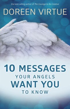 10 Messages Your Angels Want You to Know (eBook, ePUB) - Virtue, Doreen