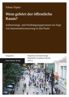 Wem gehört der öffentliche Raum? (eBook, PDF) - Töpfer, Tobias