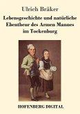 Lebensgeschichte und natürliche Ebentheur des Armen Mannes im Tockenburg (eBook, ePUB)
