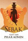 Sebak - Gott der Pharaonen (eBook, ePUB)