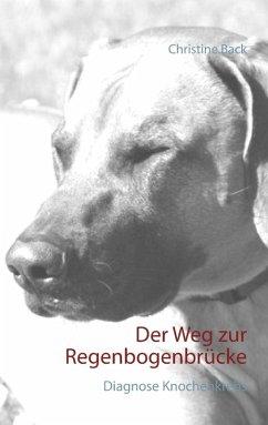 Der Weg zur Regenbogenbrücke (eBook, ePUB) - Back, Christine