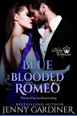 Blue-Blooded Romeo (The Royal Romeos, #6) (eBook, ePUB)
