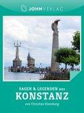 Sagen und Legenden aus Konstanz (eBook, ePUB)