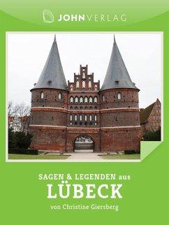 Sagen und Legenden aus Lübeck (eBook, ePUB)