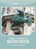 Sagen und Legenden aus München (eBook, ePUB)