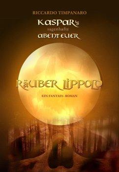 Kaspar's sagenhafte Abenteuer (eBook, ePUB) - Timpanaro, Riccardo