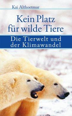 Kein Platz für wilde Tiere (eBook, ePUB) - Althoetmar, Kai