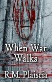 When War Walks (Volume 2 : The Hurricane Journals) (eBook, ePUB)