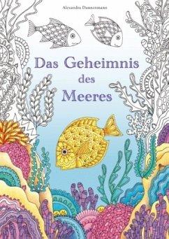 Das Geheimnis des Meeres - Dannenmann, Alexandra
