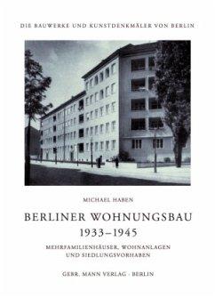 Berliner Wohnungsbau 1933-1945 - Haben, Michael