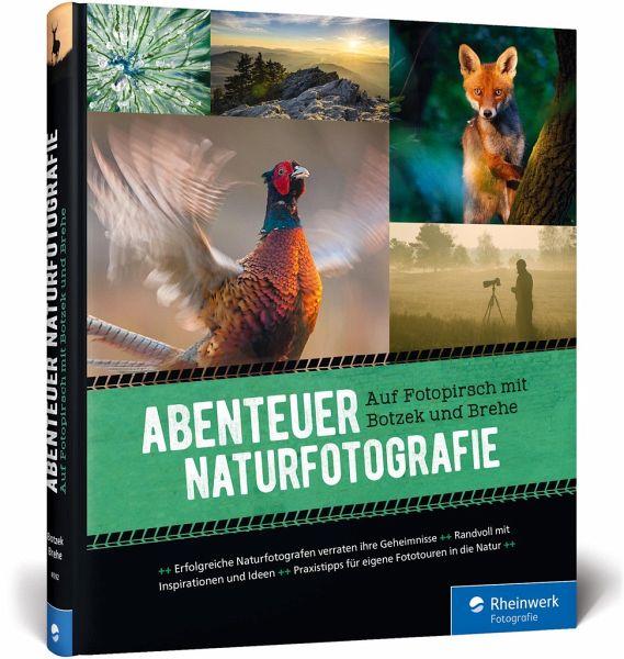 Abenteuer Naturfotografie - Botzek, Markus; Brehe, Frank