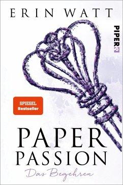 Paper Passion - Das Begehren / Paper Bd.4 - Watt, Erin