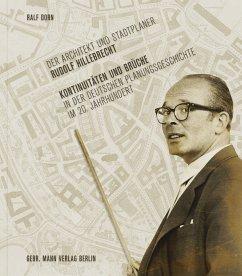 Der Architekt und Stadtplaner Rudolf Hillebrecht - Dorn, Ralf
