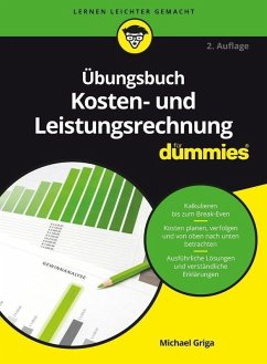 Übungsbuch Kosten- und Leistungsrechnung für Dummies (eBook, ePUB) - Griga, Michael