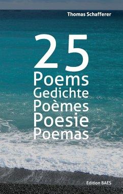 25 Poems, Gedichte, Poèmes, Poesie, Poemas.