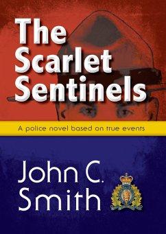 The Scarlet Sentinels: An RCMP novel based on true events (eBook, ePUB)