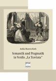 "Semantik und Pragmatik in Verdis ""La Traviata"""