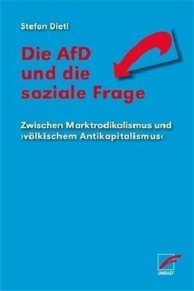 Die AfD und die soziale Frage - Dietl, Stefan