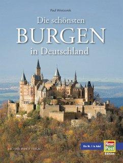 Die schönsten Burgen in Deutschland - Wietzorek, Paul; Ellrich, Hartmut; Imhof, Michael