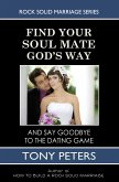 Find Your Soul Mate God's Way: And Say Goodbye To The Dating Game (eBook, ePUB)