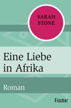 Eine Liebe in Afrika - Stone, Sarah