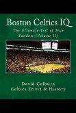 Boston Celtics IQ: The Ultimate Test of True Fandom (Volume II) (eBook, ePUB)