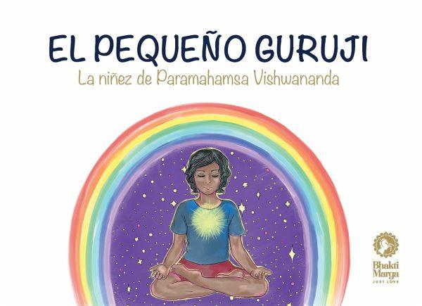 El Pequeño Guruji - Bhakti Marga Publications
