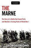 The Marne: The Story of a Battle That Saved Paris and Marked a Turning Point of World War I