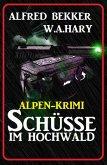 Alpen-Krimi: Schüsse im Hochwald (eBook, ePUB)